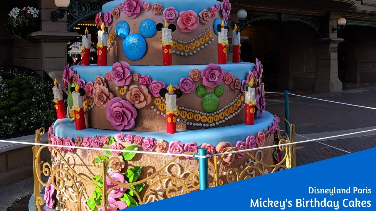 5 Birthday Cakes For Mickey At Disneyland Paris